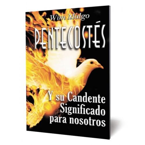 Pentecostés y su Candente Significado para nosotros