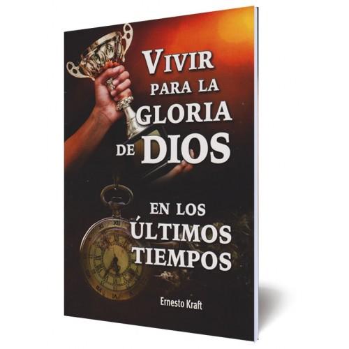 Vivir para la Gloria de Dios en los Últimos Tiempos