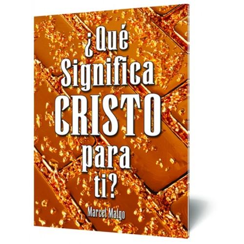 ¿Qué Significa Cristo para ti?