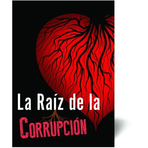 La Raíz de la Corrupción