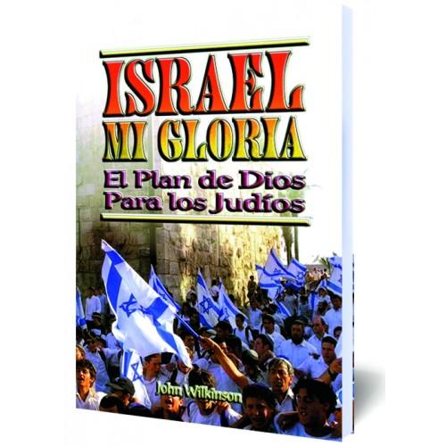 Israel Mi Gloria el Plan de Dios Para los Judíos