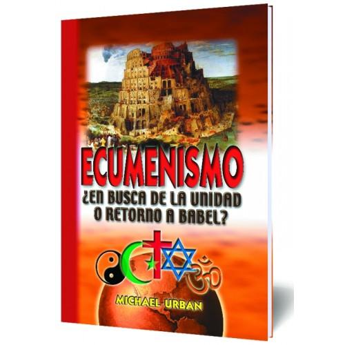 Ecumenismo ¿En busca de la unidad o retorno a Babel?