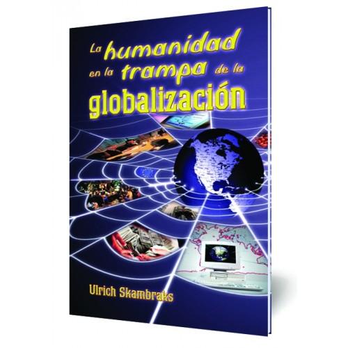 La humanidad en la trampa de la globalización