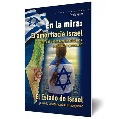 En la mira: El amor hacia Israel - El Estado de Israel